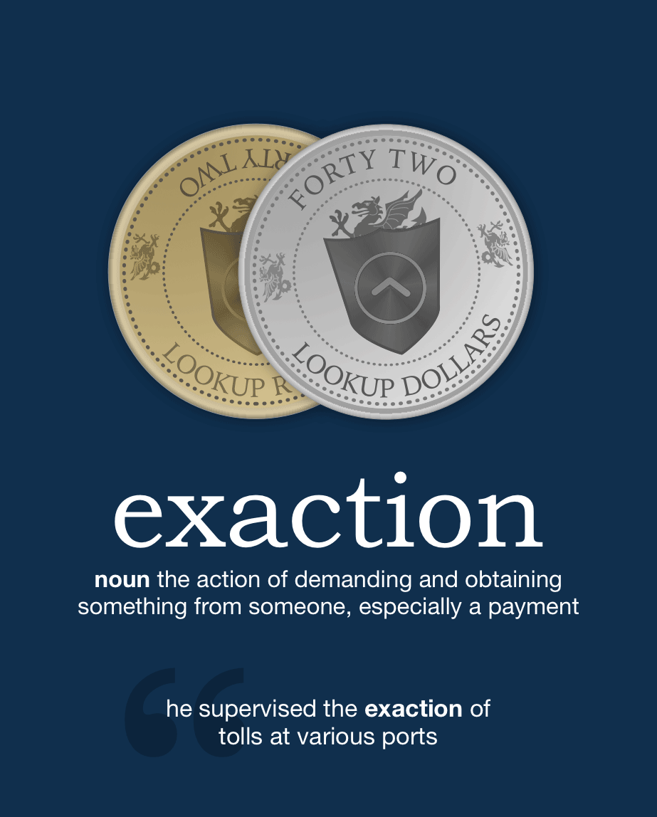 Definition from LookUp for exaction
