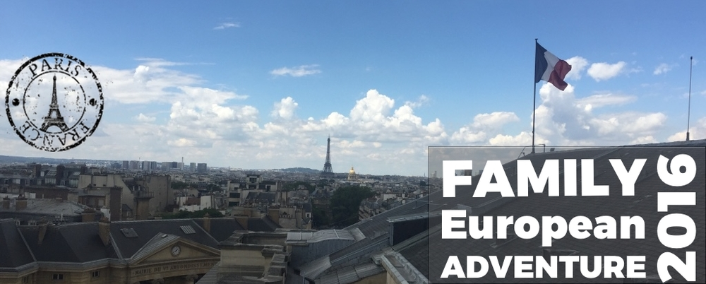 Family European Adventure 2016 - Paris