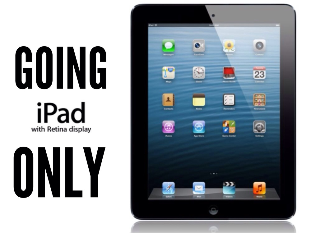 Going iPad Only