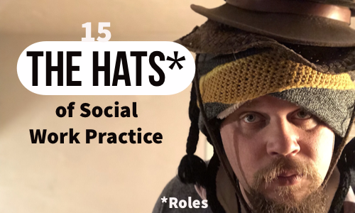 The 15 Hats (ahem, Roles) of Social Workers