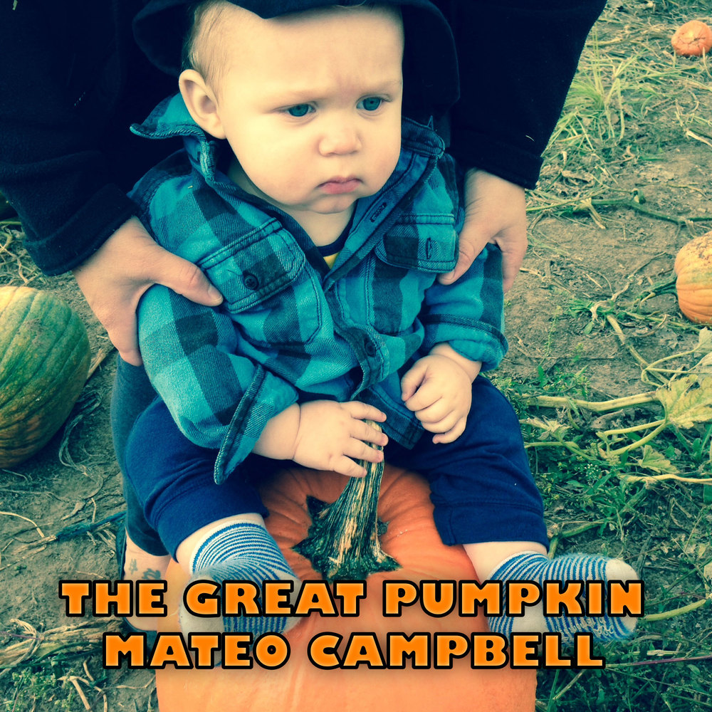 It's The Great Pumpkin Mateo Campbell