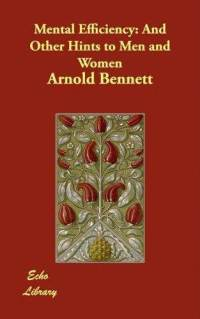 Arnold Bennett's book cover of Mental Efficiency