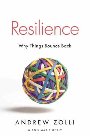 Book Cover for Zolli and  Healy (2012) Resilience: Why things bounce back