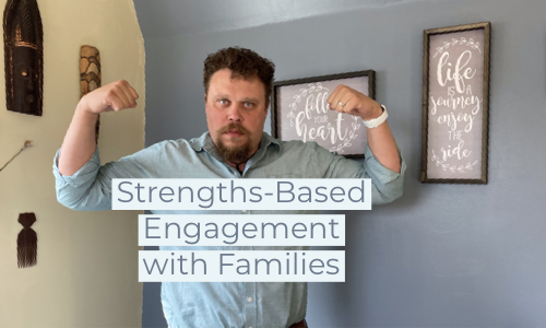 Strengths-Based Engagement with Families - YouTube Video