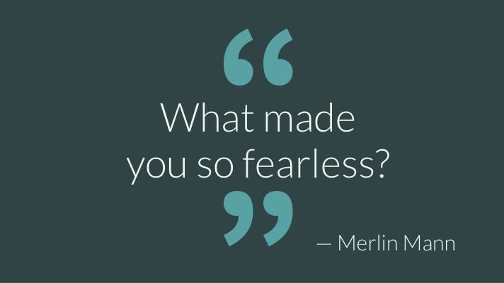 Graphic stating what makes you so fearless
